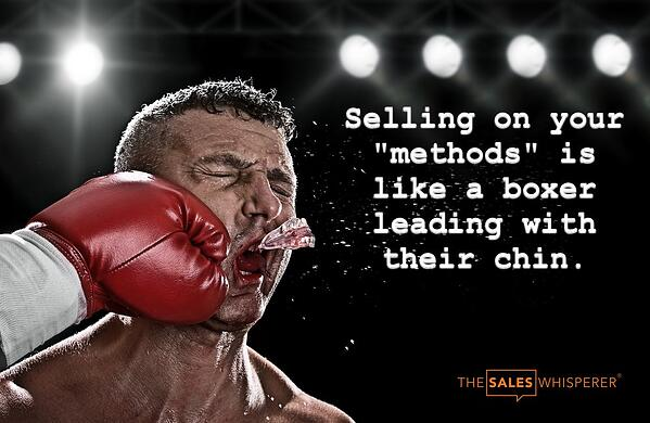 strategic-selling-tip-leading-with-methods-is-like-leading-with-your-chin-in-boxing
